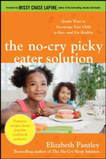 The No-Cry Picky Eater Solution:  Gentle Ways to Encourage Your Child to Eat and Eat Healthy, EPUB eBook