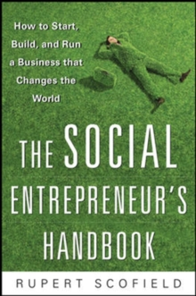 The Social Entrepreneur's Handbook: How to Start, Build, and Run a Business That Improves the World, EPUB eBook