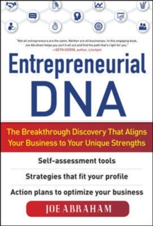 Entrepreneurial DNA:  The Breakthrough Discovery that Aligns Your Business to Your Unique Strengths, Hardback Book