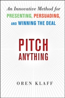 Pitch Anything: An Innovative Method for Presenting, Persuading, and Winning the Deal, EPUB eBook