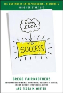 From Idea to Success: The Dartmouth Entrepreneurial Network Guide for Start-Ups, EPUB eBook