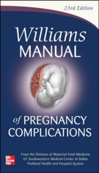 Williams Manual of Pregnancy Complications, Paperback / softback Book