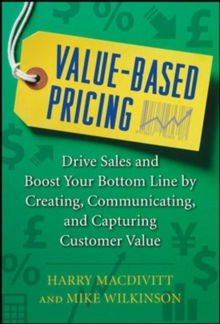 Value-Based Pricing: Drive Sales and Boost Your Bottom Line by Creating, Communicating and Capturing Customer Value, EPUB eBook