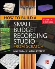 How to Build a Small Budget Recording Studio from Scratch, Paperback / softback Book