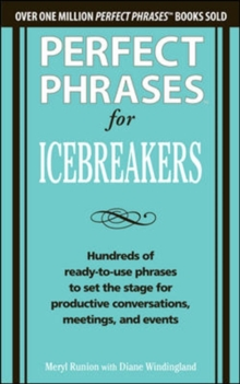 Perfect Phrases for Icebreakers: Hundreds of Ready-to-Use Phrases to Set the Stage for Productive Conversations, Meetings, and Events, Paperback Book