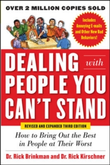 Dealing with People You Can't Stand, Revised and Expanded Third Edition: How to Bring Out the Best in People at Their Worst, Paperback / softback Book