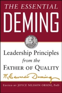 The Essential Deming: Leadership Principles from the Father of Quality, Hardback Book