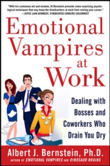 Emotional Vampires at Work: Dealing with Bosses and Coworkers Who Drain You Dry, Hardback Book