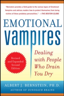 Emotional Vampires: Dealing with People Who Drain You Dry, Revised and Expanded, Paperback / softback Book