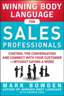 Winning Body Language for Sales Professionals:   Control the Conversation and Connect with Your Customer-without Saying a Word, Paperback Book