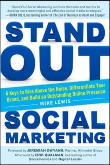 Stand Out Social Marketing: How to Rise Above the Noise, Differentiate Your Brand, and Build an Outstanding Online Presence, Paperback Book