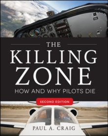 The Killing Zone, Second Edition : How & Why Pilots Die, Paperback Book