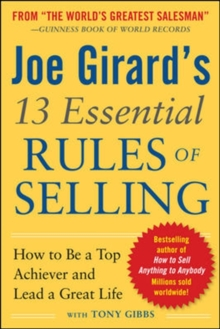 Joe Girard's 13 Essential Rules of Selling: How to Be a Top Achiever and Lead a Great Life, Paperback Book