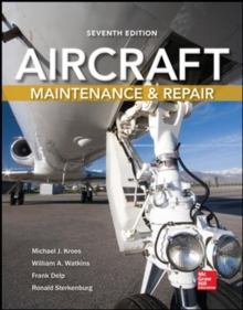 Aircraft Maintenance and Repair, Seventh Edition, Paperback / softback Book