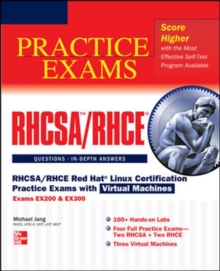 RHCSA/RHCE Red Hat Linux Certification Practice Exams with Virtual Machines (Exams EX200 & EX300), Book Book