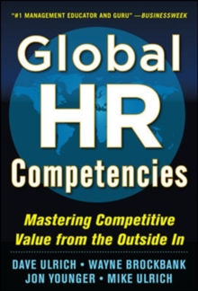 Global HR Competencies: Mastering Competitive Value from the Outside-In, Hardback Book