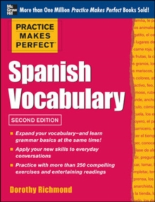 Practice Makes Perfect Spanish Vocabulary : With 240 Exercises + Free Flashcard App, Paperback Book