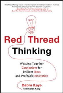 Red Thread Thinking: Weaving Together Connections for Brilliant Ideas and Profitable Innovation, EPUB eBook