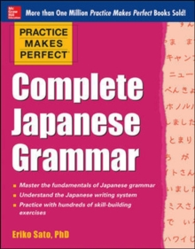 Practice Makes Perfect Complete Japanese Grammar, Paperback / softback Book
