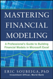 Mastering Financial Modeling: A Professional's Guide to Building Financial Models in Excel, Hardback Book