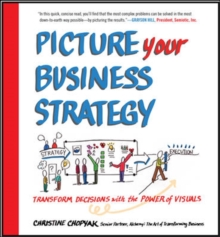 Picture Your Business Strategy: Transform Decisions with the Power of Visuals, Hardback Book