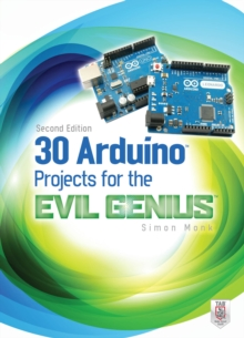 30 Arduino Projects for the Evil Genius, Second Edition, EPUB eBook