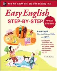 Easy English Step-by-Step for ESL Learners : Master English Communication Proficiency--FAST!, Paperback Book