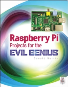Raspberry Pi Projects for the Evil Genius, Paperback / softback Book