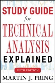 Study Guide for Technical Analysis Explained Fifth Edition, Paperback / softback Book