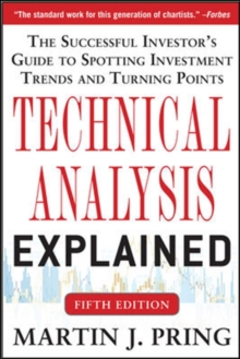 Technical Analysis Explained, Fifth Edition: The Successful Investor's Guide to Spotting Investment Trends and Turning Points, Hardback Book