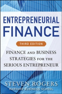 Entrepreneurial Finance, Third Edition: Finance and Business Strategies for the Serious Entrepreneur, Hardback Book