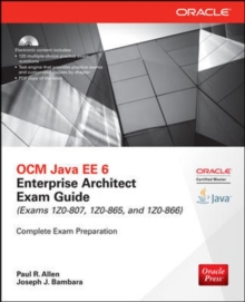 OCM Java EE 6 Enterprise Architect Exam Guide (Exams 1Z0-807, 1Z0-865 & 1Z0-866), Mixed media product Book