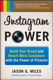 Instagram Power: Build Your Brand and Reach More Customers with the Power of Pictures, Paperback Book