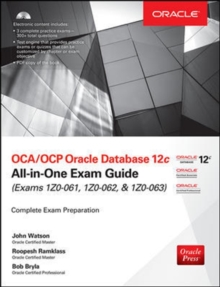 OCA/OCP Oracle Database 12c All-in-One Exam Guide (Exams 1Z0-061, 1Z0-062, & 1Z0-063), Book Book