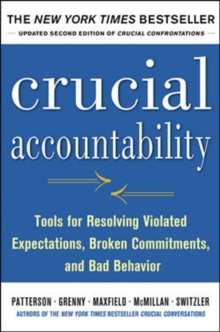 Crucial Accountability: Tools for Resolving Violated Expectations, Broken Commitments, and Bad Behavior, Second Edition, Hardback Book