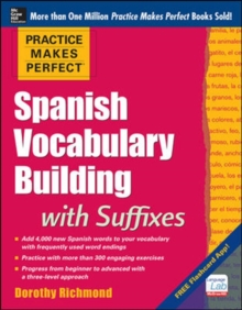 Practice Makes Perfect Spanish Vocabulary Building with Suffixes, Paperback Book