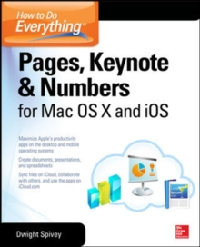 How to Do Everything: Pages, Keynote & Numbers for OS X and iOS, Paperback / softback Book