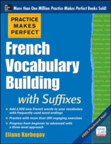 Practice Makes Perfect French Vocabulary Building with Suffixes and Prefixes, Paperback Book
