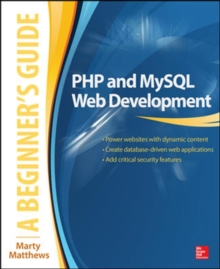 PHP and MySQL Web Development: A Beginner's Guide, Paperback Book