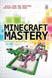 Minecraft Mastery: Build Your Own Redstone Contraptions and Mods, EPUB eBook