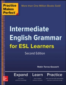 Practice Makes Perfect Intermediate English Grammar for ESL Learners, Paperback / softback Book
