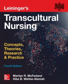 Leininger's Transcultural Nursing: Concepts, Theories, Research & Practice, Fourth Edition, Paperback / softback Book