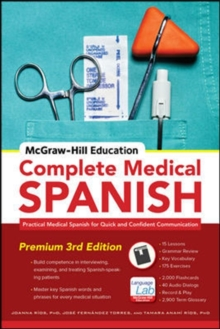 McGraw-Hill Education Complete Medical Spanish : Practical Medical Spanish for Quick and Confident Communication, Paperback Book