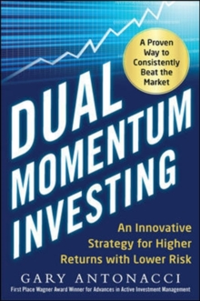 Dual Momentum Investing: An Innovative Strategy for Higher Returns with Lower Risk, Hardback Book