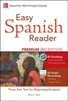 Easy Spanish Reader Premium, Third Edition : A Three-Part Reader for Beginning Students + 160 Minutes of Streaming Audio, Paperback Book