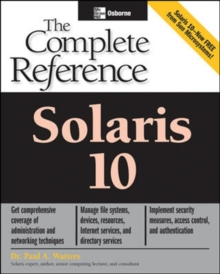 Solaris 10 The Complete Reference, Paperback Book