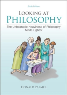 Looking At Philosophy: The Unbearable Heaviness Of Philosophy Made Lighter, Paperback Book