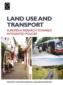 Land Use and Transport : European Perspectives on Integrated Policies, Hardback Book