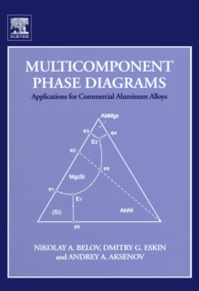 Multicomponent Phase Diagrams: Applications for Commercial Aluminum Alloys, EPUB eBook