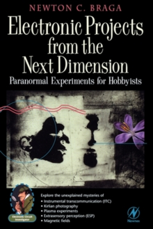 Electronic Projects from the Next Dimension : Paranormal Experiments for Hobbyists, PDF eBook